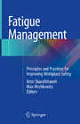 Fatigue Management - Principles and Practices for Improving Workplace Safety