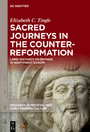 Sacred Journeys in the Counter-Reformation - Long-Distance Pilgrimage in Northwest Europe