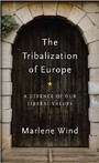 The Tribalization of Europe - A Defence of our Liberal Values