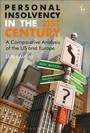Personal Insolvency in the 21st Century - A Comparative Analysis of the US and Europe