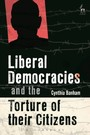 Liberal Democracies and the Torture of Their Citizens