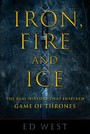 Iron, Fire and Ice - The Real History that Inspired Game of Thrones