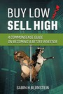 Buy Low / Sell High - A Commonsense Guide On Becoming a Better Investor