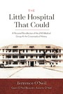 The Little Hospital That Could - A Personal Recollection of the 24th Medical Group At the Crossroads of History