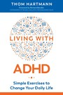 Living with ADHD - Simple Exercises to Change Your Daily Life