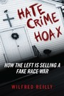 Hate Crime Hoax - How the Left is Selling a Fake Race War