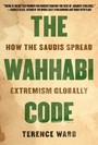 Wahhabi Code - How the Saudis Spread Extremism Globally