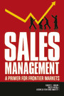 Sales Management - A Primer for Frontier Markets