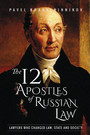 The 12 Apostles of Russian Law - Lawyers who changed law, state and society