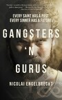 Gangsters 'N Gurus - Every Saint Has A Past. Every Sinner Has A Future.