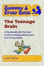 Summary & Study Guide - The Teenage Brain - A Neuroscientist's Survival Guide to Raising Adolescents and Young Adults