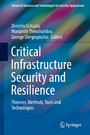 Critical Infrastructure Security and Resilience - Theories, Methods, Tools and Technologies