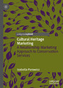 Cultural Heritage Marketing - A Relationship Marketing Approach to Conservation Services