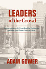 Leaders of the Crowd - Conversations with Crowdfunding Visionaries and How Real Estate Stole the Show