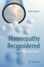 Homeopathy Reconsidered - What Really Helps Patients
