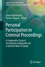 Personal Participation in Criminal Proceedings - A Comparative Study of Participatory Safeguards and in absentia Trials in Europe