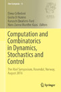 Computation and Combinatorics in Dynamics, Stochastics and Control - The Abel Symposium, Rosendal, Norway, August 2016