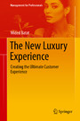 The New Luxury Experience - Creating the Ultimate Customer Experience