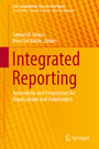 Integrated Reporting - Antecedents and Perspectives for Organizations and Stakeholders