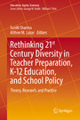 Rethinking 21st Century Diversity in Teacher Preparation, K-12 Education, and School Policy - Theory, Research, and Practice
