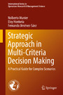 Strategic Approach in Multi-Criteria Decision Making - A Practical Guide for Complex Scenarios