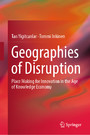 Geographies of Disruption - Place Making for Innovation in the Age of Knowledge Economy