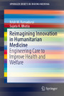 Reimagining Innovation in Humanitarian Medicine - Engineering Care to Improve Health and Welfare