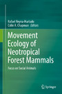Movement Ecology of Neotropical Forest Mammals - Focus on Social Animals