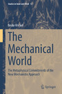 The Mechanical World - The Metaphysical Commitments of the New Mechanistic Approach