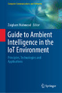 Guide to Ambient Intelligence in the IoT Environment - Principles, Technologies and Applications