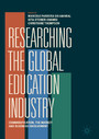 Researching the Global Education Industry - Commodification, the Market and Business Involvement