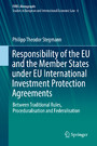 Responsibility of the EU and the Member States under EU International Investment Protection Agreements - Between Traditional Rules, Proceduralisation and Federalisation