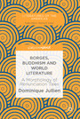 Borges, Buddhism and World Literature - A Morphology of Renunciation Tales