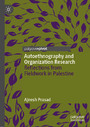 Autoethnography and Organization Research - Reflections from Fieldwork in Palestine