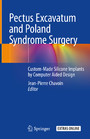 Pectus Excavatum and Poland Syndrome Surgery - Custom-Made Silicone Implants by Computer Aided Design
