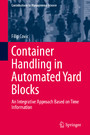 Container Handling in Automated Yard Blocks - An Integrative Approach Based on Time Information