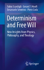 Determinism and Free Will - New Insights from Physics, Philosophy, and Theology