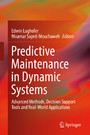 Predictive Maintenance in Dynamic Systems - Advanced Methods, Decision Support Tools and Real-World Applications