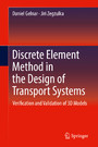 Discrete Element Method in the Design of Transport Systems - Verification and Validation of 3D Models
