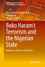 Boko Haram's Terrorism and the Nigerian State - Federalism, Politics and Policies