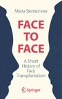 Face to Face - A Short History of Face Transplantation