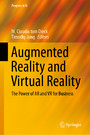 Augmented Reality and Virtual Reality - The Power of AR and VR for Business