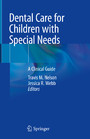 Dental Care for Children with Special Needs - A Clinical Guide