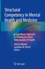 Structural Competency in Mental Health and Medicine - A Case-Based Approach to Treating the Social Determinants of Health