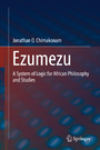 Ezumezu - A System of Logic for African Philosophy and Studies