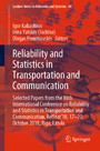 Reliability and Statistics in Transportation and Communication - Selected Papers from the 18th International Conference on Reliability and Statistics in Transportation and Communication, RelStat'18, 17-20 October 2018, Riga, Latvia