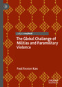 The Global Challenge of Militias and Paramilitary Violence