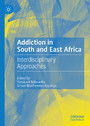Addiction in South and East Africa - Interdisciplinary Approaches
