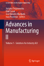 Advances in Manufacturing II - Volume 1 - Solutions for Industry 4.0