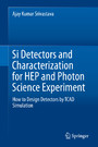 Si Detectors and Characterization for HEP and Photon Science Experiment - How to Design Detectors by TCAD Simulation